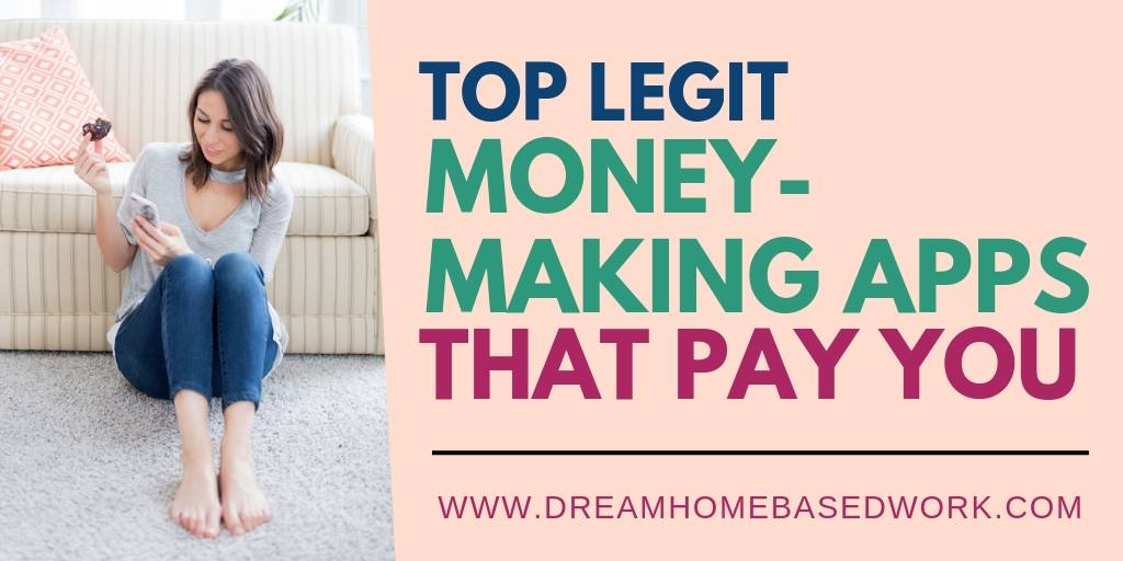 15 Top Legit Money-Making Apps That Pay You Easy Cash