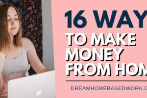 16 Ways to Make Money From Home