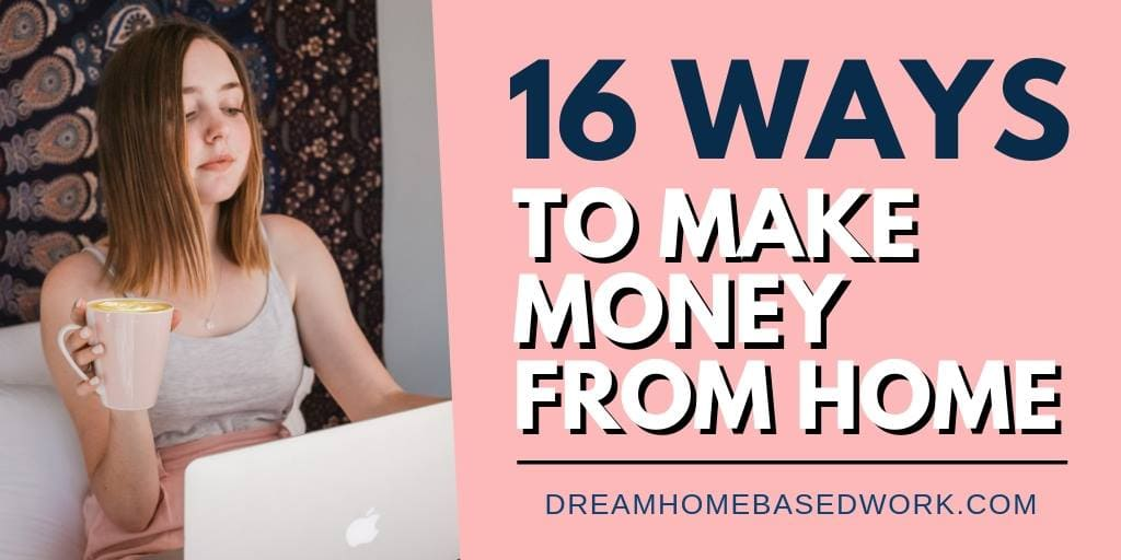 16 Easy Ways to Earn Money from Home (Legit & Researched)