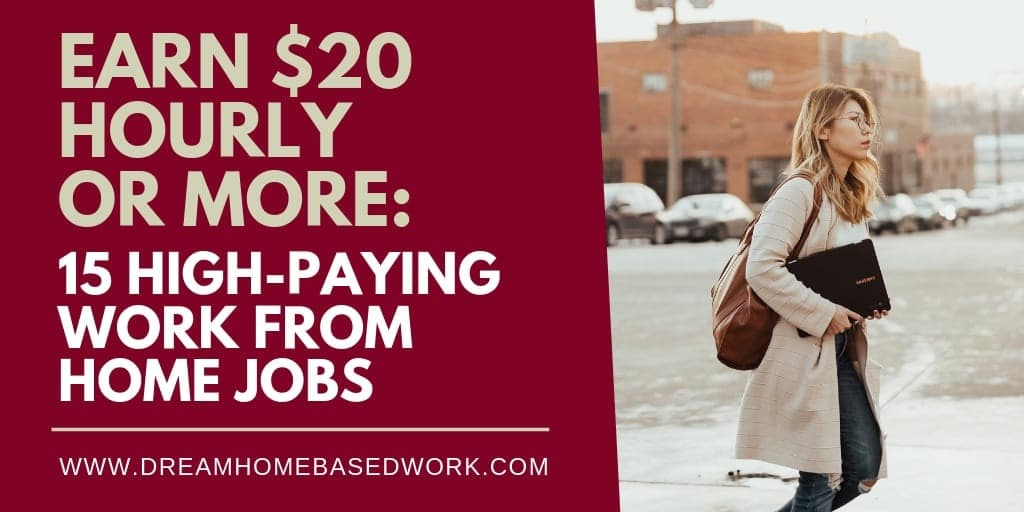 15 High-Paying Work from Home Jobs: Earn $20 Hourly or More: