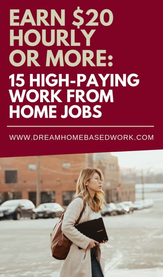 If you want to tap into the opportunity to work from home and earn $20 hourly or more, here are 15 high-paying work from home jobs to apply for today.