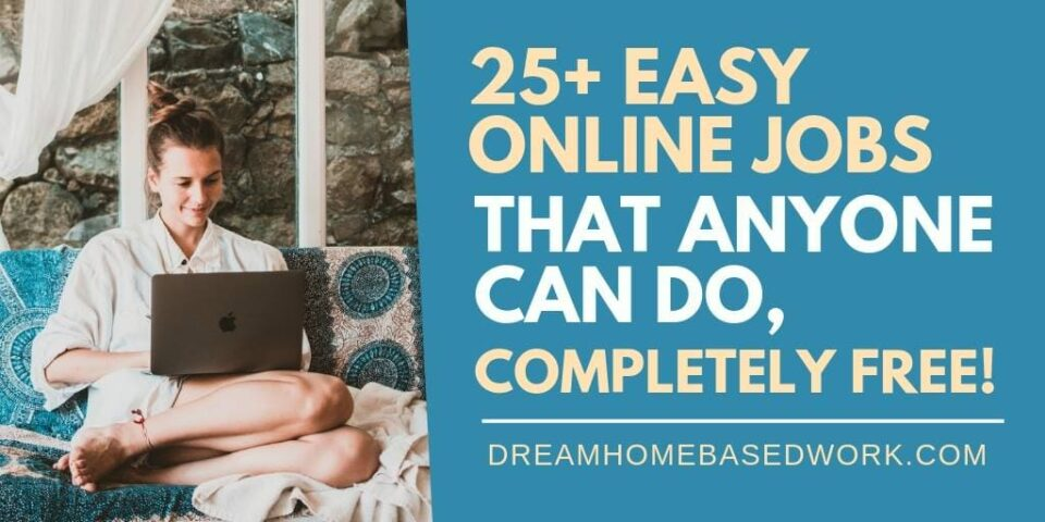 25+ Easy Online Jobs That Anyone Can Do, Completely Free!
