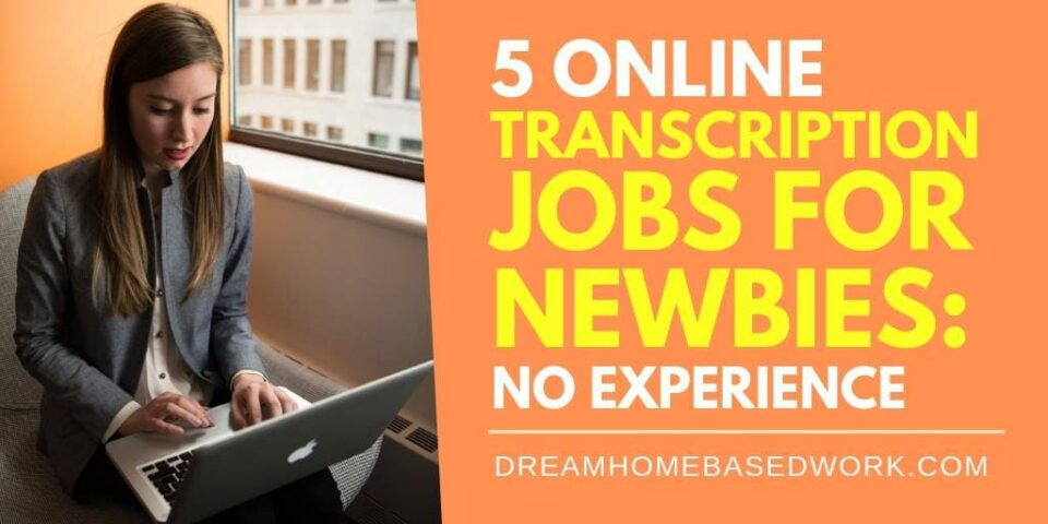 5 Online Transcription Jobs for Newbies: Get Paid To Type (No Experience)