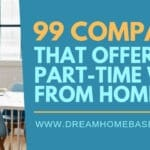 Best 99 Remote Companies Offering Part Time Work from Home Jobs