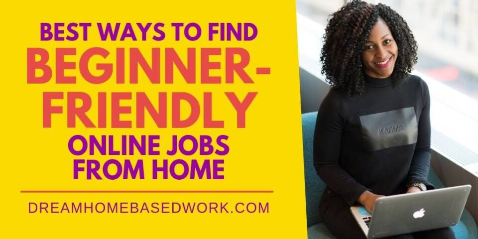 Best Ways To Find Beginner Online Jobs from Home