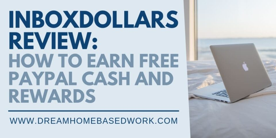 InboxDollars Review: How to Earn Free Paypal Cash and Rewards