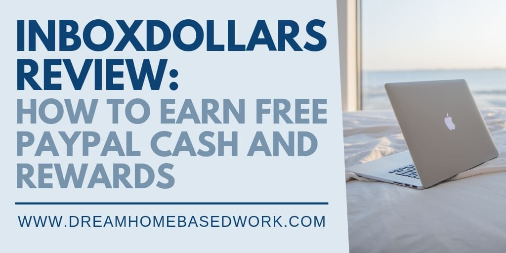 Read more about the article Inbox Dollars Review: How To Earn Free PayPal Cash and Rewards