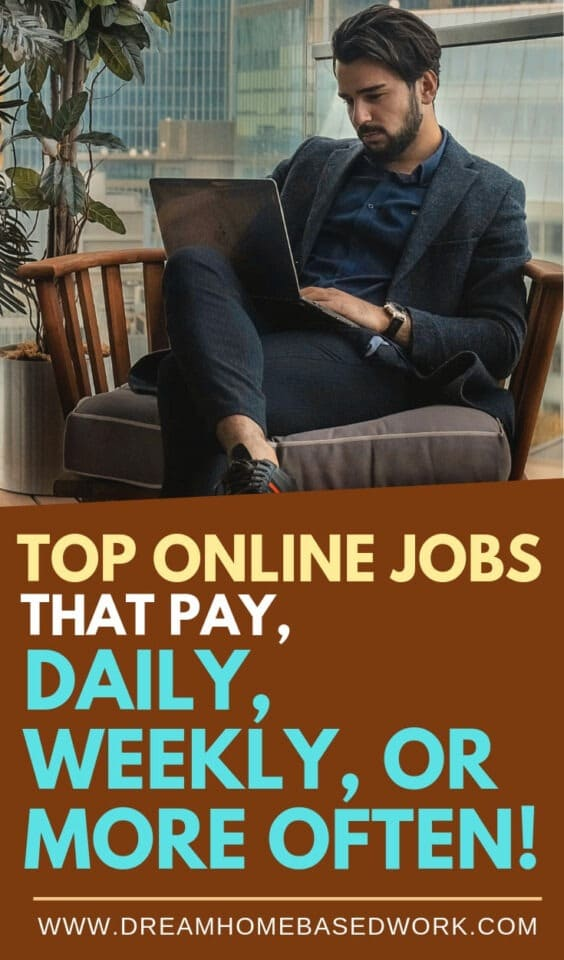 Top 12 Online Work at Home Jobs that Pay Daily, Weekly, Or ...