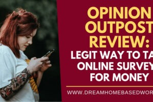 Opinion Outpost Review: Legit Way to Take Surveys for Money
