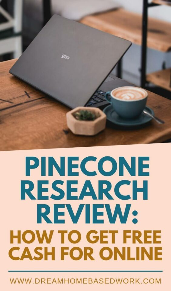 Pinecone Research pays you $3 for every completed survey. Join today and get access to unlimited online surveys and product testing opportunities. #paidsurveys #onlinesurveys #freecash #free #surveys