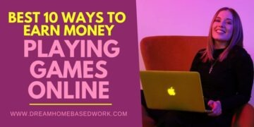 Best 10 Ways To Earn Money Playing Games Online