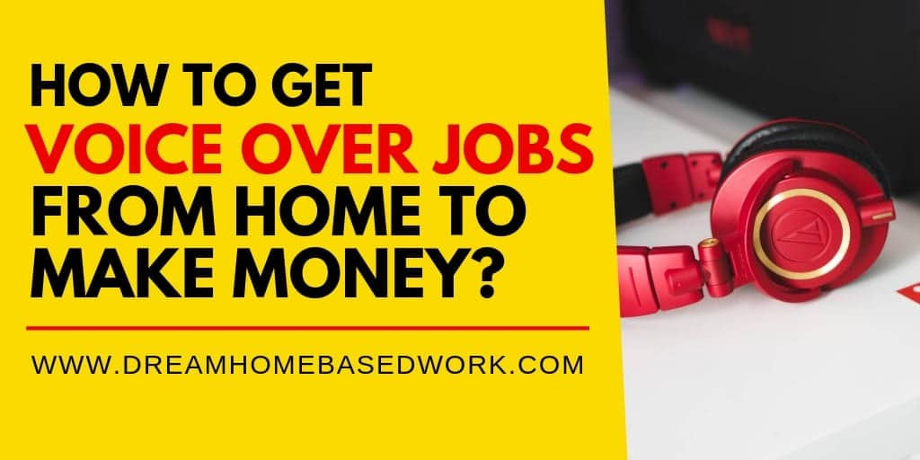 How to Get Voice Over Jobs from Home to Make Money?