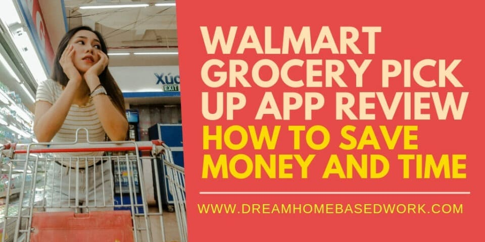 Walmart Grocery Pick Up App Review: How to Save Money and Time