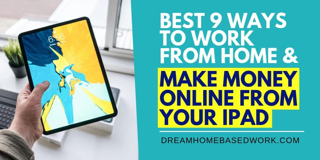 Best 9 Flexible Ways To Earn Money Online from Your Apple Ipad