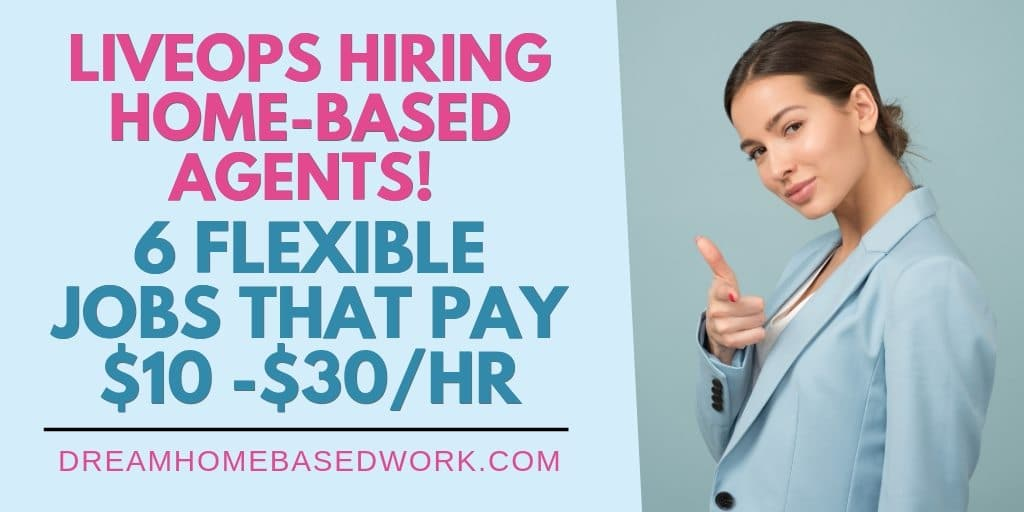 liveops work from home jobs liveops work from home 6 flexible jobs that pay 10 30 hr 4324