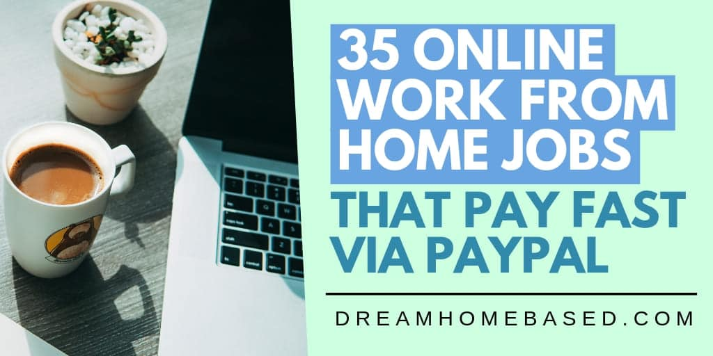 Read more about the article 35 Online Work from Home Jobs That Pay Fast via PayPal