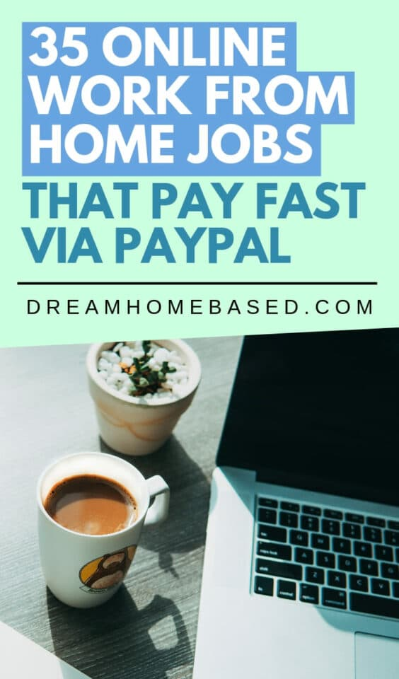 Want to start a work from home job and  get paid FAST via PayPal? Today, you will help you learn how to create a free Payal account along with 35+ work from home jobs you can start today!