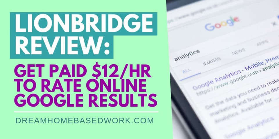 Lionbridge Review: Get Paid $12/hr To Rate Online Google Results