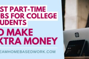 Best Part-Time Jobs For College Students To Make Extra Money