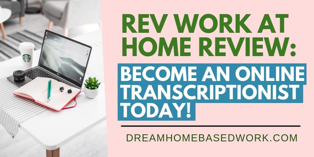 Rev Work at Home Review: Become An Online Transcriptionist Today!