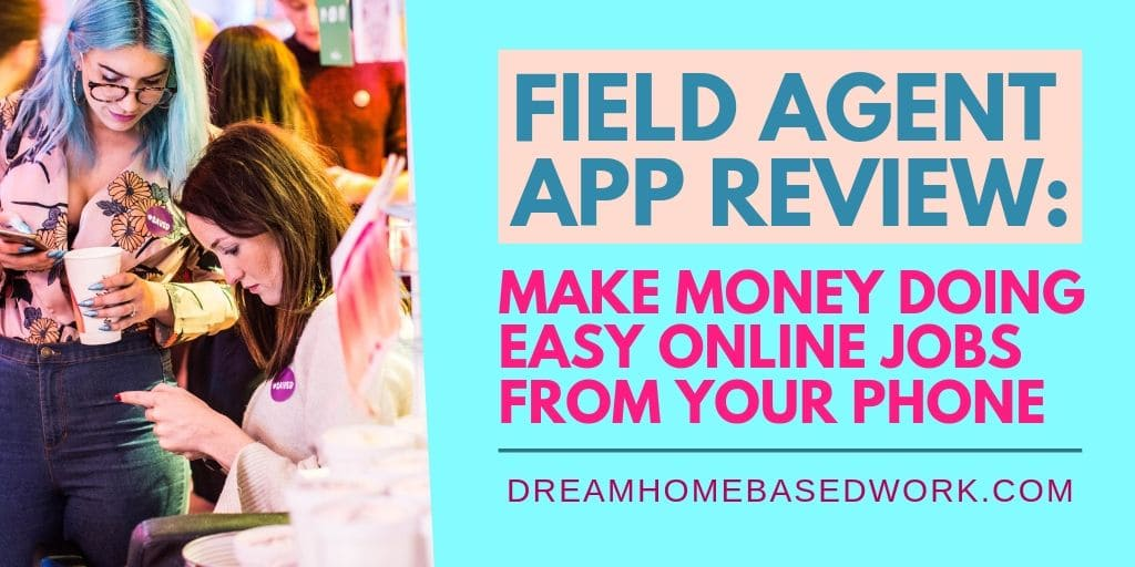 Field Agent App Review: Make Money Doing Easy Online Jobs from Your Phone
