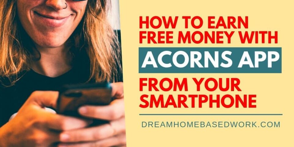 How To Earn Free Money With Acorns App