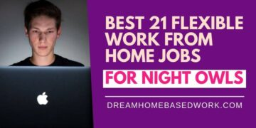 Best 21 Flexible Work from Home Jobs For Night Owls