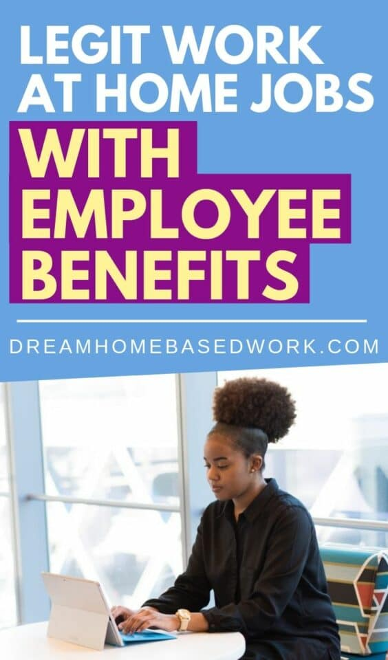 Are you looking for a legitimate work from home job with employee benefits? Check out this list of 21 companies with health insurance, 401k, PTO, and more! #careers #workfromhome #jobs #hiring