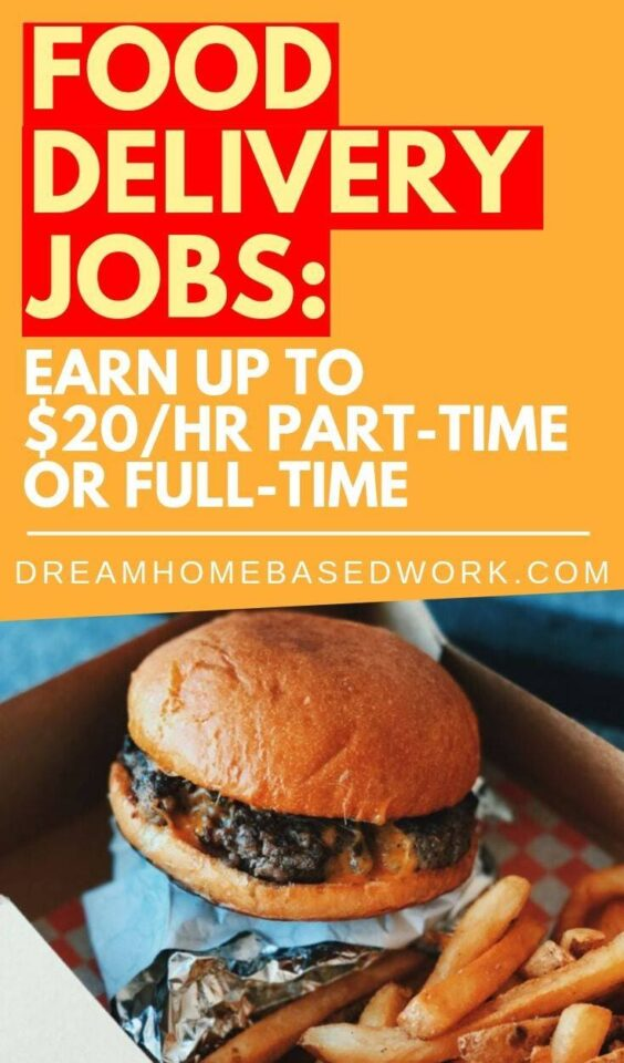 5 Legit Food Delivery Jobs: Earn Up To $20/hr Part-Time or Full-Time