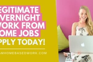 Top 7 Legitimate Overnight Work From Home Jobs, Apply Today!