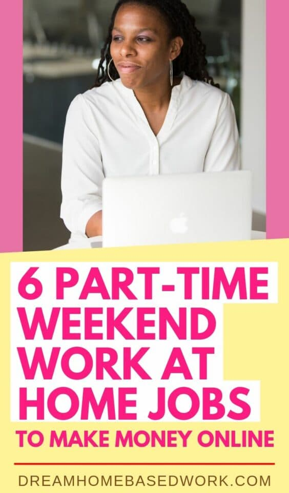 Looking to work from home on weekends and make extra money? Here are 6 part-time weekend work at home jobs to consider trying out. #parttime #workathome #jobs #weekend #money #getpaid