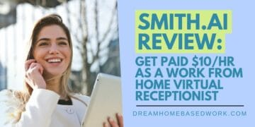 Smith.AI Review: Get Paid $10 an Hour as a Work From Home Virtual Receptionist
