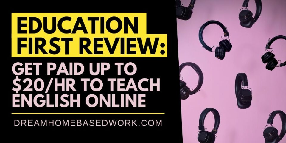 Education First Review: Get Paid Up to $20 an Hour To Teach English