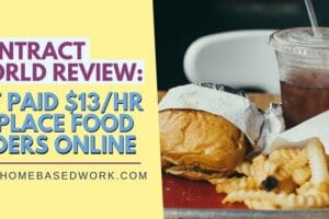 Contract World Review: Get Paid $13 an Hour To Place Food Orders