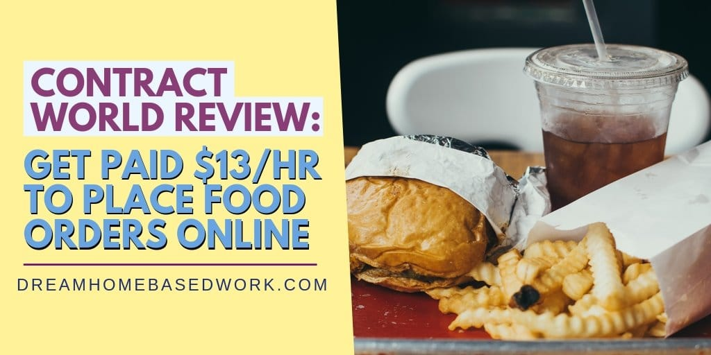 Contract World Review: Get Paid $13/hr To Place Food Orders Online
