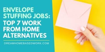 Envelope Stuffing Jobs: Top 7 Work from Home Alternatives