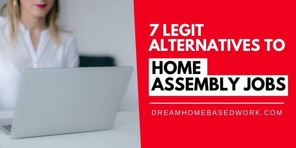 7 Legit Alternatives To Home Assembly Jobs Online