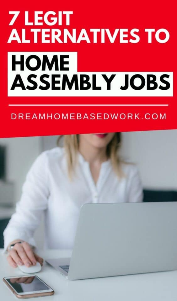 Think again before starting a work from home assembly job. W've compiled a list of 7 legit alternatives to home assembly jobs online at absolutely no cost!