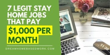 7 Legit Stay at Home Jobs That Pay $1,000 Per Month