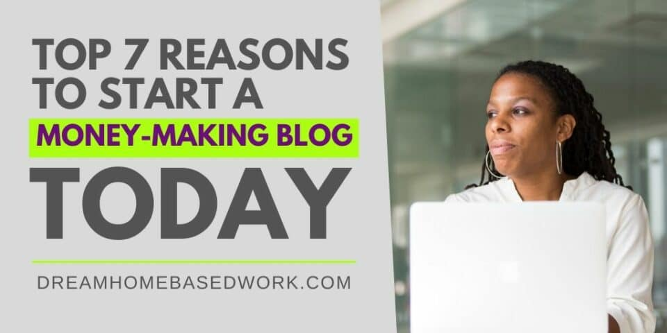 7 Reasons To Start A Blog Today