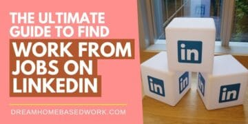 The Ultimate Guide to Find Work From Home Jobs on Linkedin