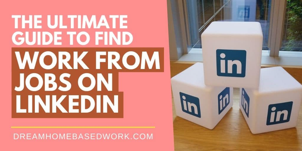 How To Land Work from Home Jobs on LinkedIn: A Beginners Guide