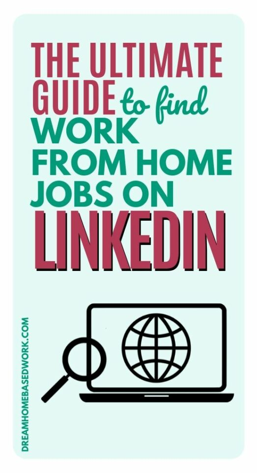 The Ultimate Guid to FInd Work From Home Jobs on Linkedin
