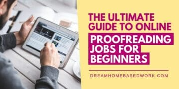 The Ultimate Guide to Online Proofreading Jobs for Beginners
