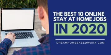 The Best 10 Stay at Home Jobs 2020