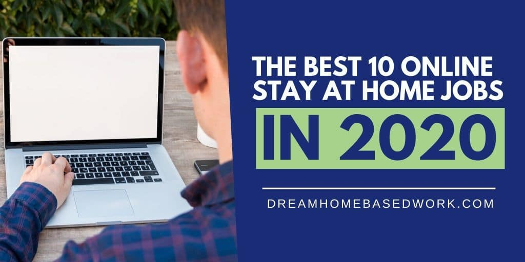 The Best 10 Online Stay At Home Jobs In 2020