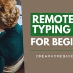 Remote Typing Jobs for Beginners: 7 Legit Work at Home Companies