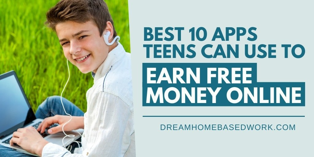 BEST 10 Apps Teens Can Use To Earn Free Money Online