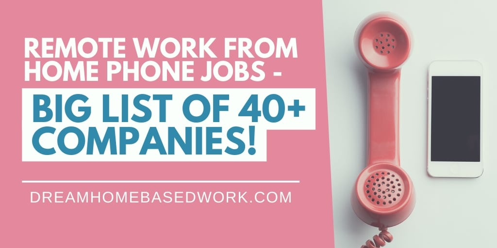 Remote Work from Home Phone Jobs – Big List of 40+ Companies!