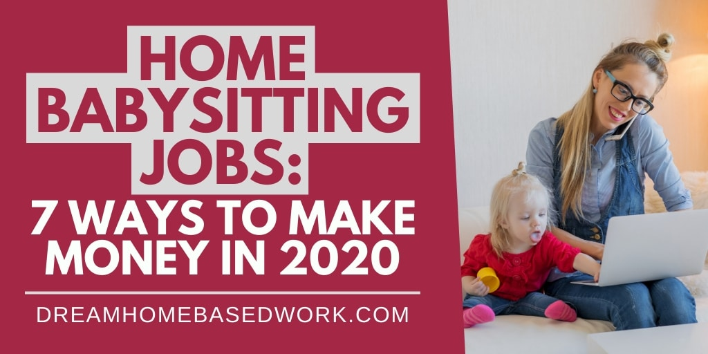 Home Babysitting Jobs 7 Ways To Make Money In 2020